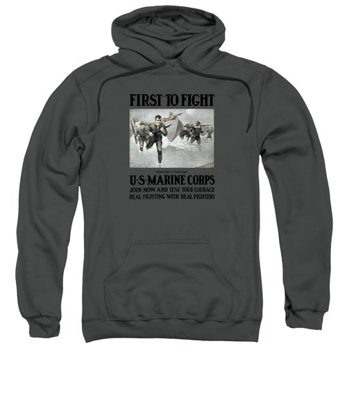 Us Marine Corps - First To Fight  Sweatshirt