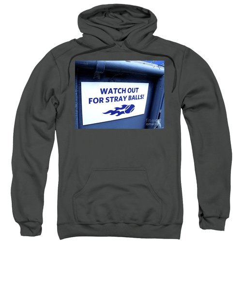 Us Open Tennis Watch Out For Stray Balls Sign Sweatshirt
