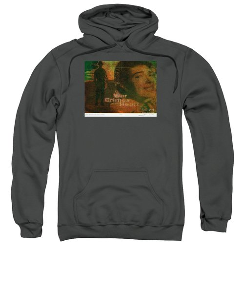 War Crimes Of The Heart Sweatshirt
