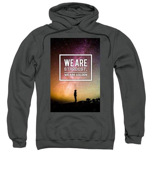 We Are Stardust, We Are Golden Sweatshirt