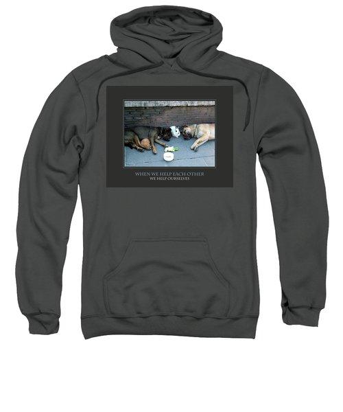 When We Help Each Other Sweatshirt