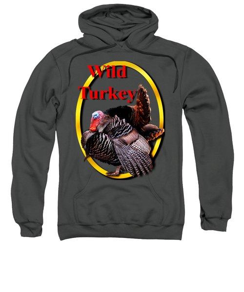 Wild Turkey Sweatshirt by John Furlotte