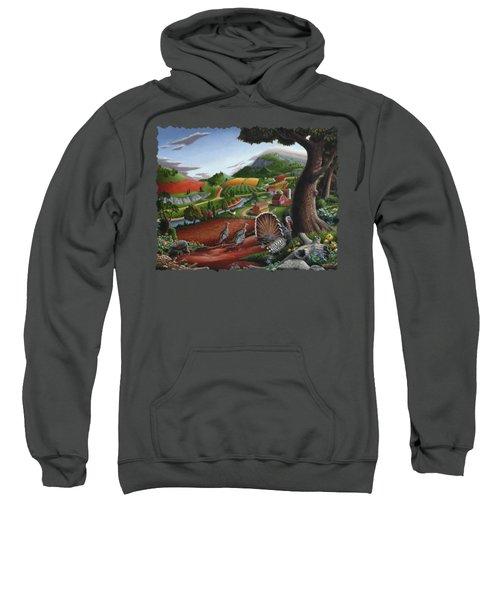 Wild Turkeys Appalachian Thanksgiving Landscape - Childhood Memories - Country Life - Americana Sweatshirt by Walt Curlee