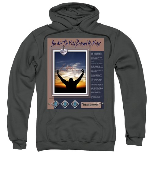 You Are The Wind Beneath My Wings Sweatshirt