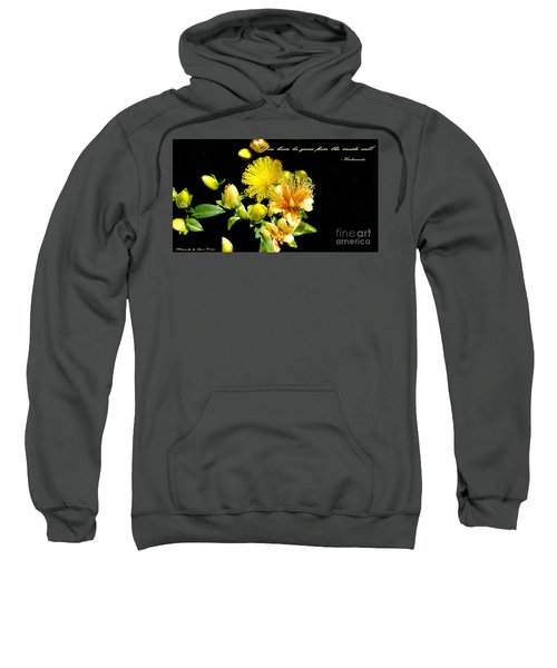 You Have To Grow Sweatshirt
