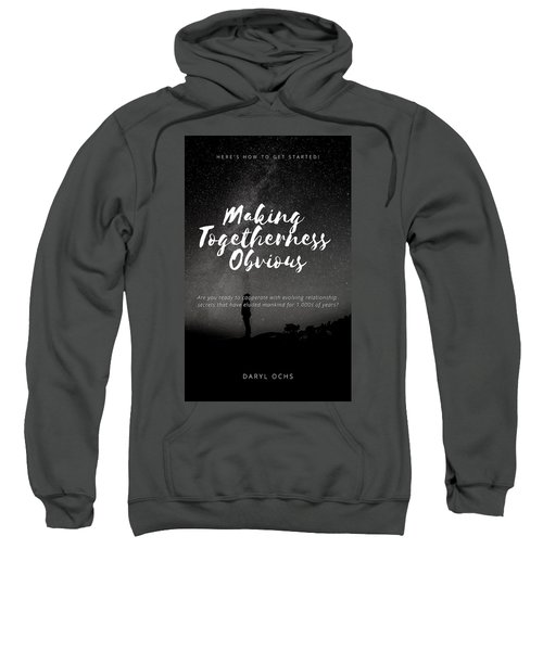 Making Togetherness Obvious Sweatshirt