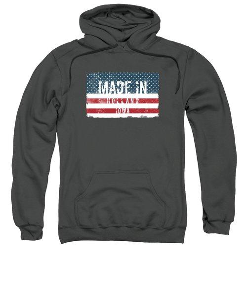 Made In Holland, Iowa Sweatshirt