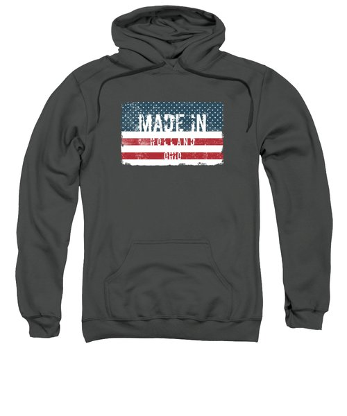 Made In Holland, Ohio Sweatshirt