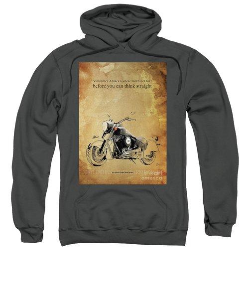 2012 Indian Chief Dark Horse, Original Artwork. Motorcycle Quote  Sweatshirt
