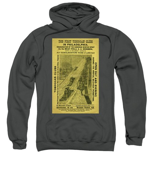 Advertisement For The First Toboggan Slide In Philadelphia Sweatshirt