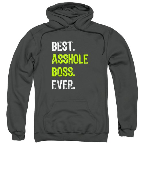 Best Asshole Boss Ever Funny Boss's Day Gift T-shirt Sweatshirt