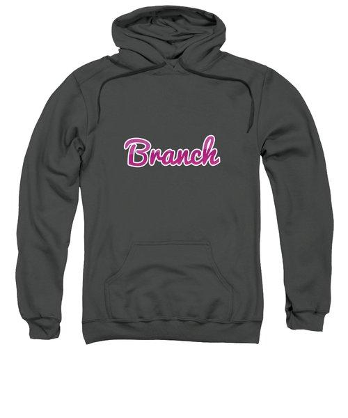 Branch #branch Sweatshirt