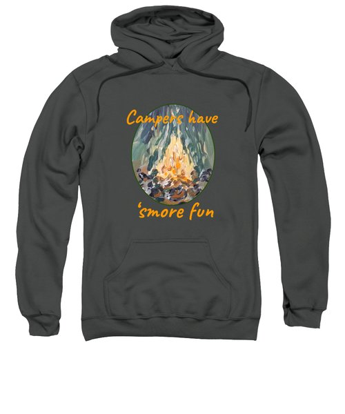 Campers Have Smore Fun Sweatshirt
