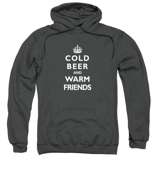 Cold Beer Warm Friends Sweatshirt