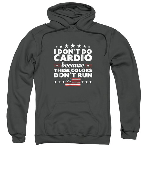 Funny 4th Of July Shirts-i Don't Do Cardio For Men Or Women Sweatshirt