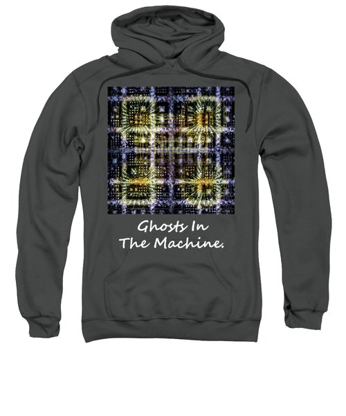 Ghosts In The Machine - Poster  And T-shirt Design Sweatshirt