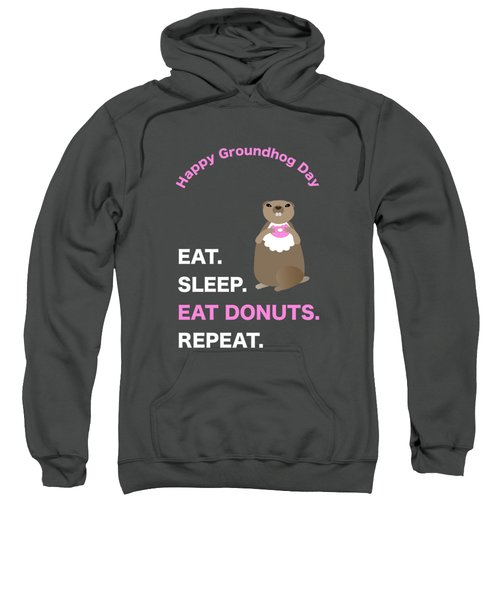 Groundhog Day Eat Sleep Eat Donuts Repeat Sweatshirt