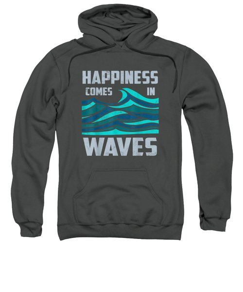 Happiness Comes In Waves - Cool Vintage Surfer Surf Gift Tee Sweatshirt