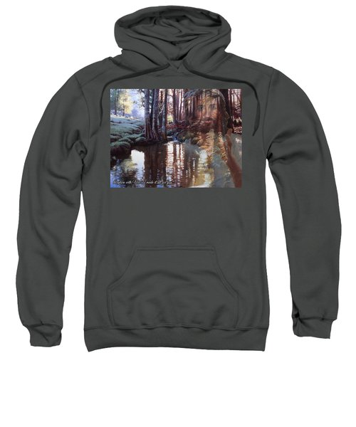 I Made It All For You Sweatshirt