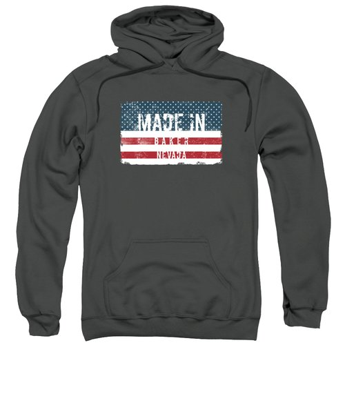 Made In Baker, Nevada Sweatshirt