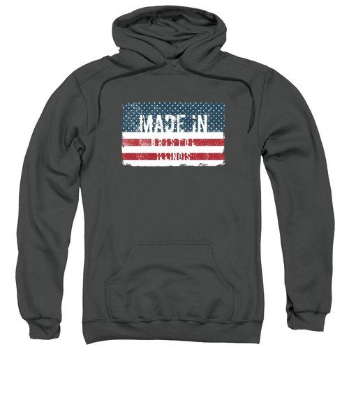 Made In Bristol, Illinois Sweatshirt