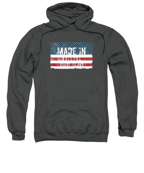 Made In Bristol, Rhode Island Sweatshirt