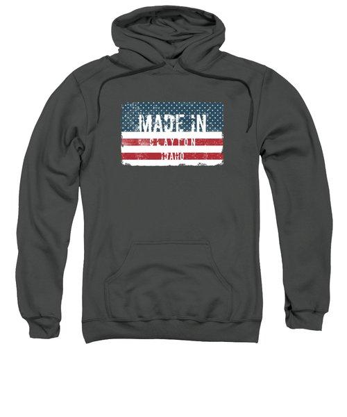 Made In Clayton, Idaho Sweatshirt