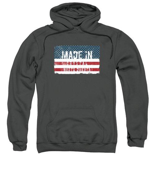 Made In Crystal, North Dakota Sweatshirt