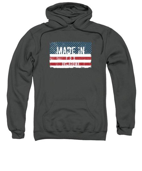 Made In Fox, Oklahoma Sweatshirt