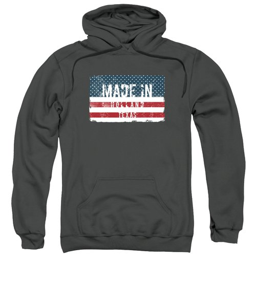 Made In Holland, Texas Sweatshirt