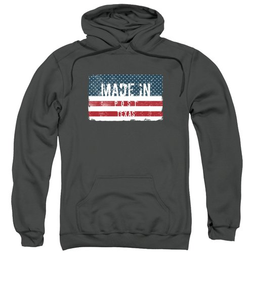 Made In Post, Texas Sweatshirt