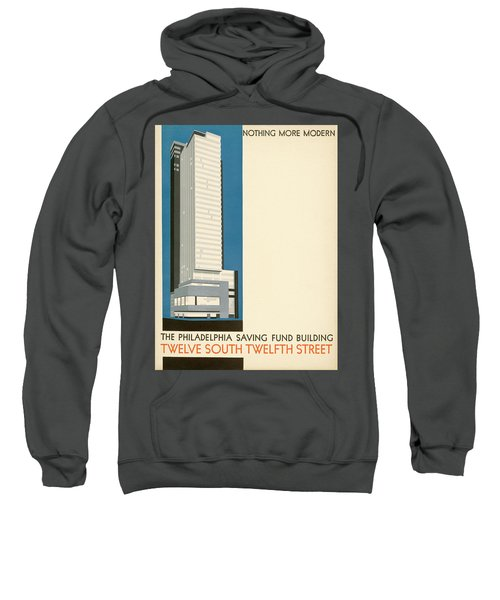 Nothing More Modern The Philadelphia Savings Fund Society Building, 1932 Sweatshirt