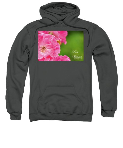 Pink Roses Best Wishes Sweatshirt