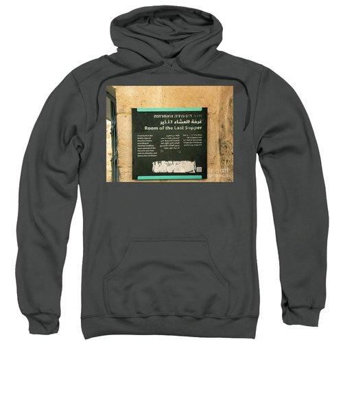 Sweatshirt featuring the photograph Room Of The Last Supper by Mae Wertz