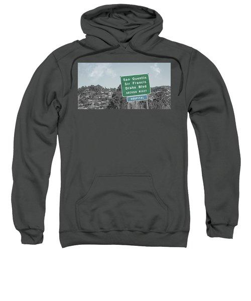 San Quentin California Highway Sign Sweatshirt