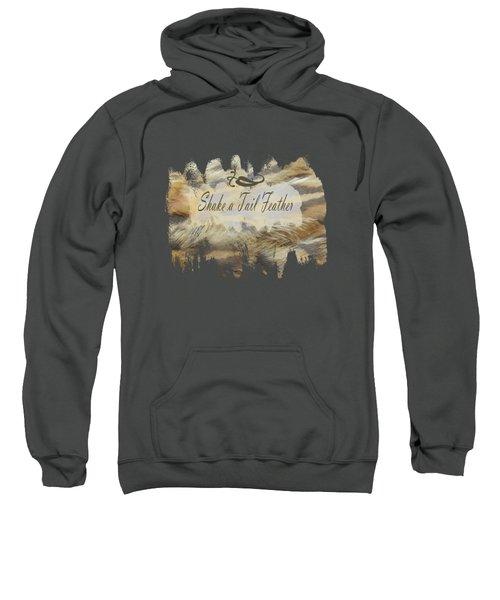 Shake A Tail Feather Sweatshirt