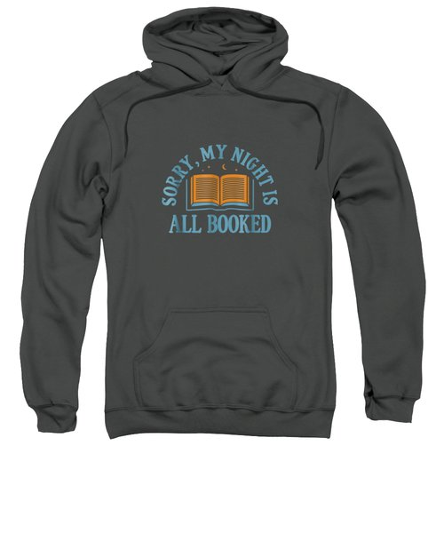 Sorry My Night Is All Booked Shirt - Funny Literary T Shirt Sweatshirt