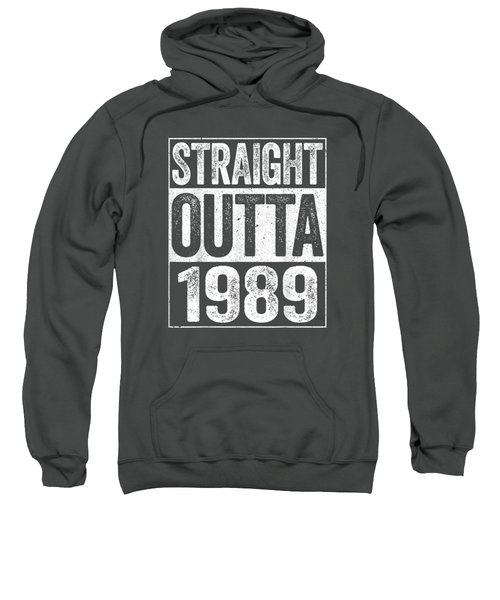 Straight Outta 1989 T-shirt 30th Birthday Gift Shirt Sweatshirt