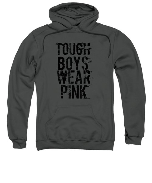 Tough Boys Wear Pink Cool Pink T Shirt Sweatshirt