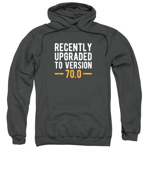 Version 70.0 - 70th Birthday Gift 70 Years Old Geek T-shirt Sweatshirt