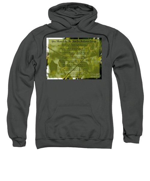 You Shone Like The Sun On Autumn Leaves Poem Sweatshirt