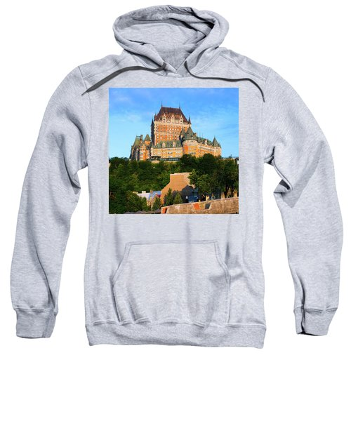 Facade Of Chateau Frontenac In Lower Sweatshirt