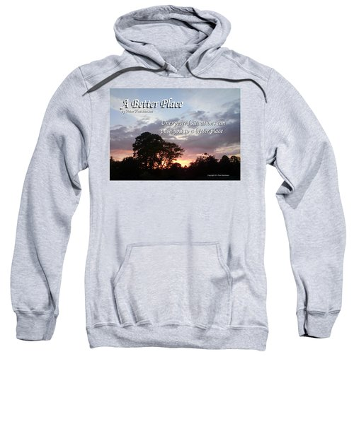 A Better Place Sweatshirt
