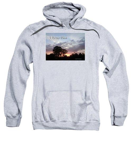 A Better Place Sweatshirt