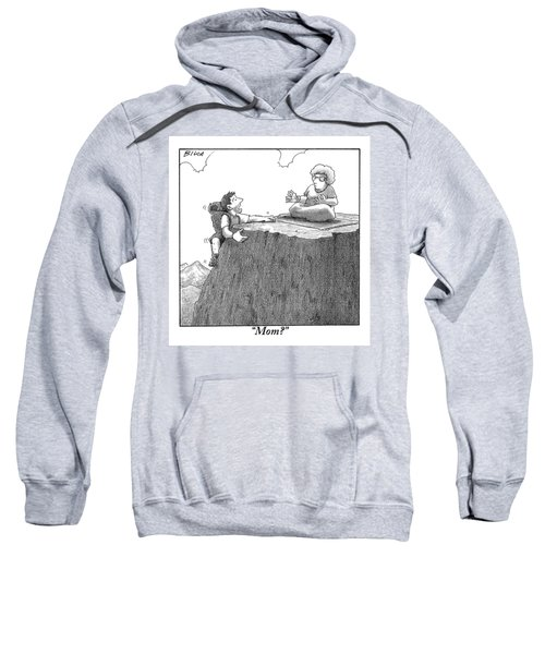 A Man Ascends A Mountain To Discover His Mother Sweatshirt