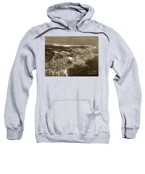 Aerial  Of Monterey Calif. Oct. 25 1934 Sweatshirt