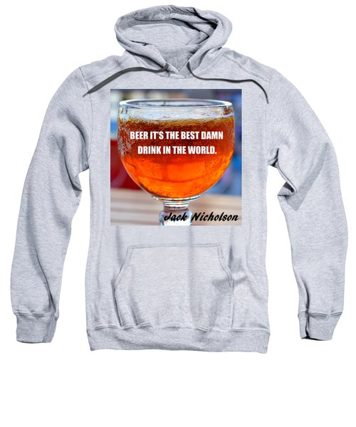 Beer Quote By Jack Nicholson Sweatshirt by David Lee Thompson