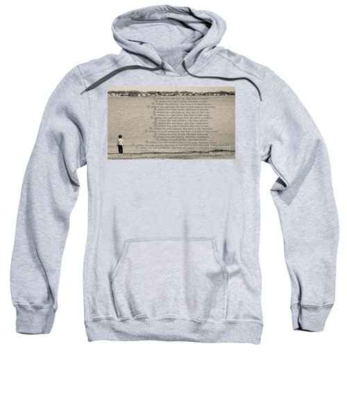 Children Learn What They Live 2 Sweatshirt