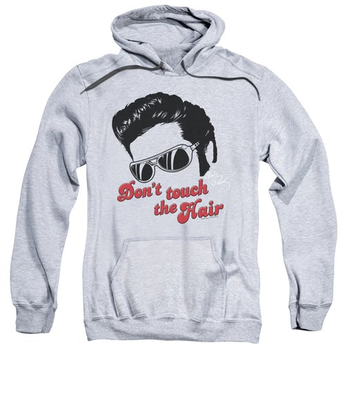 Elvis - Don't Touch The Hair 2 Sweatshirt by Brand A