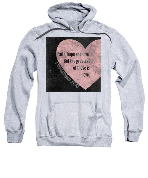 Greatest Of These Sweatshirt
